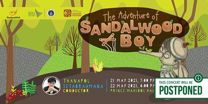 [POSTPONED] The Adventure of Sandalwood Boy